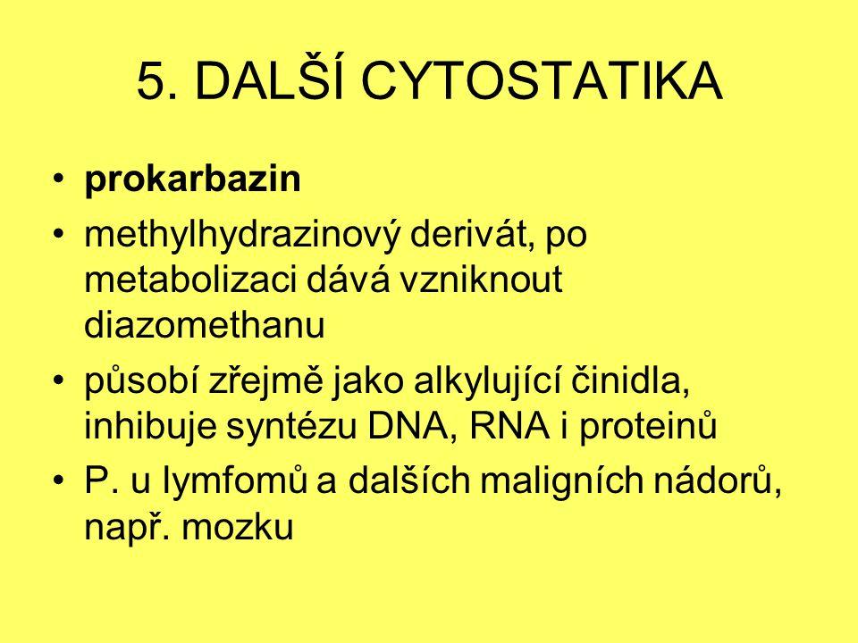 5. DALŠÍ CYTOSTATIKA prokarbazin