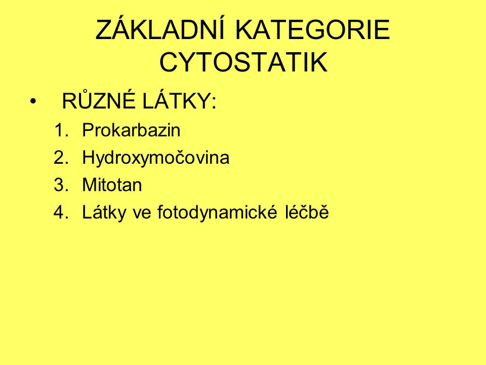 ZÁKLADNÍ KATEGORIE CYTOSTATIK