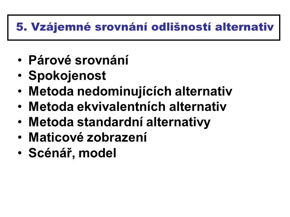 5. Vzájemné srovnání odlišností alternativ