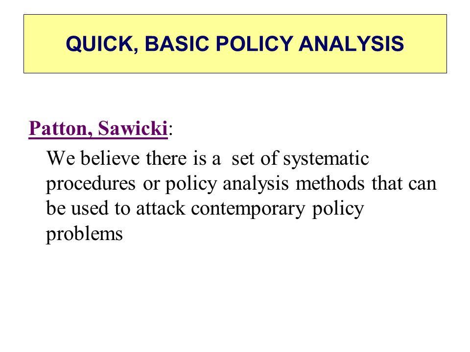 QUICK, BASIC POLICY ANALYSIS
