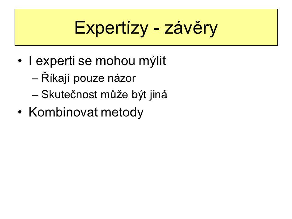 Expertízy - závěry I experti se mohou mýlit Kombinovat metody