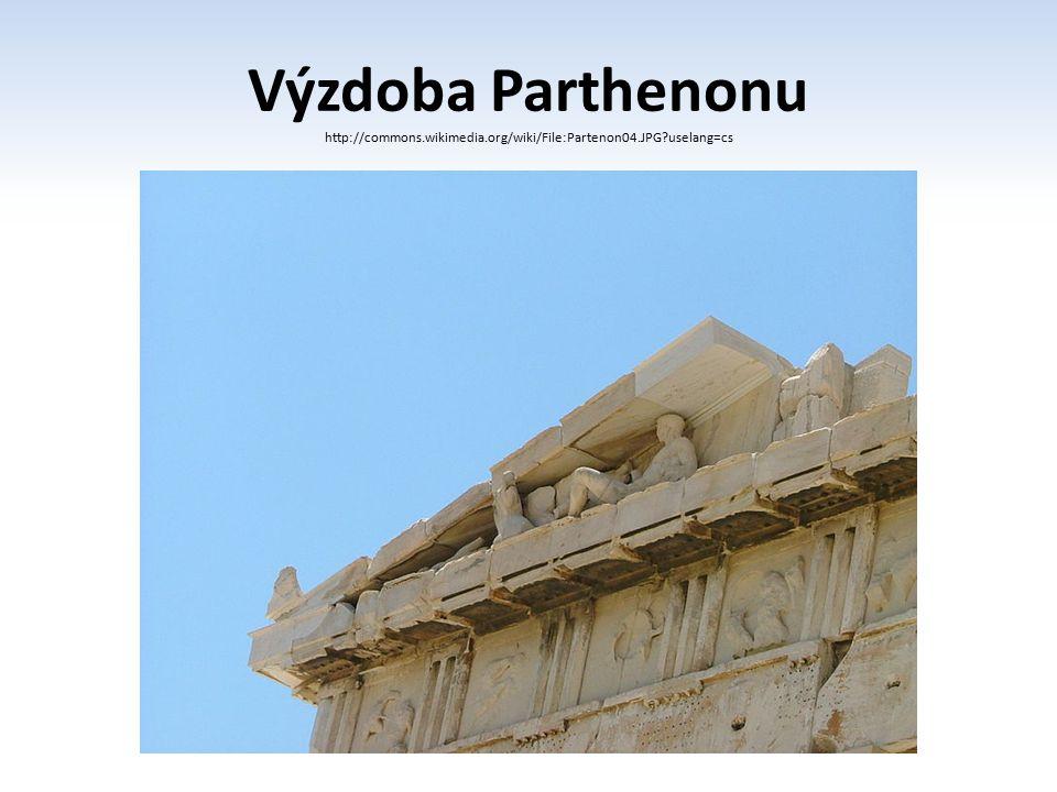 Výzdoba Parthenonu http://commons. wikimedia. org/wiki/File:Partenon04