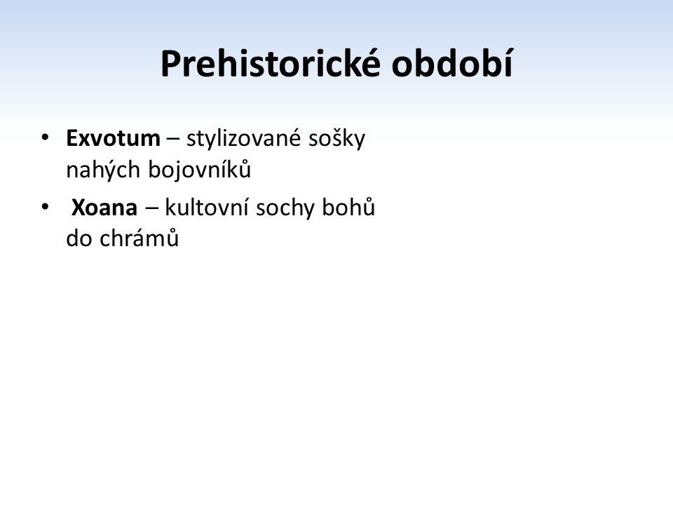 Prehistorické období Exvotum – stylizované sošky nahých bojovníků