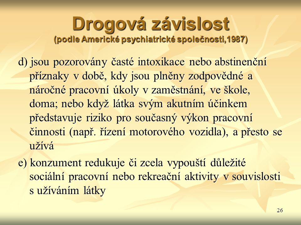 Drogová závislost (podle Americké psychiatrické společnosti,1987)