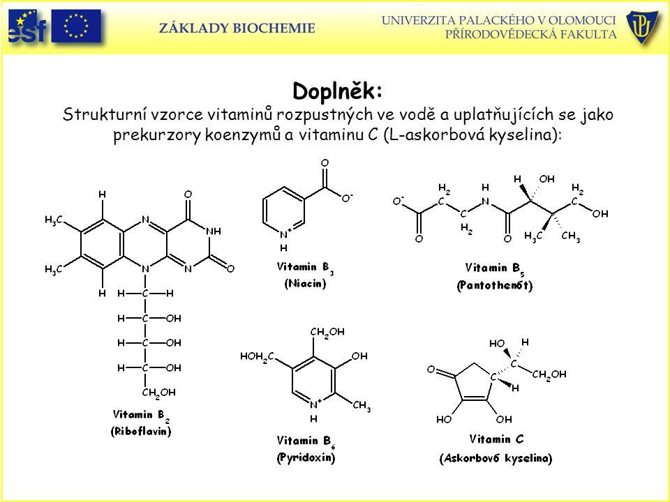 Doplněk: Strukturní vzorce vitaminů rozpustných ve vodě a uplatňujících se jako prekurzory koenzymů a vitaminu C (L-askorbová kyselina):