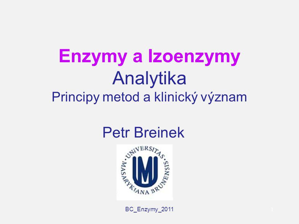 Enzymy a Izoenzymy Analytika Principy metod a klinický význam