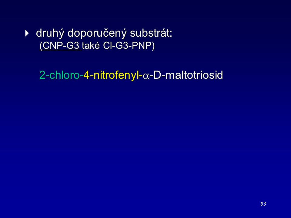  druhý doporučený substrát: (CNP-G3 také Cl-G3-PNP)