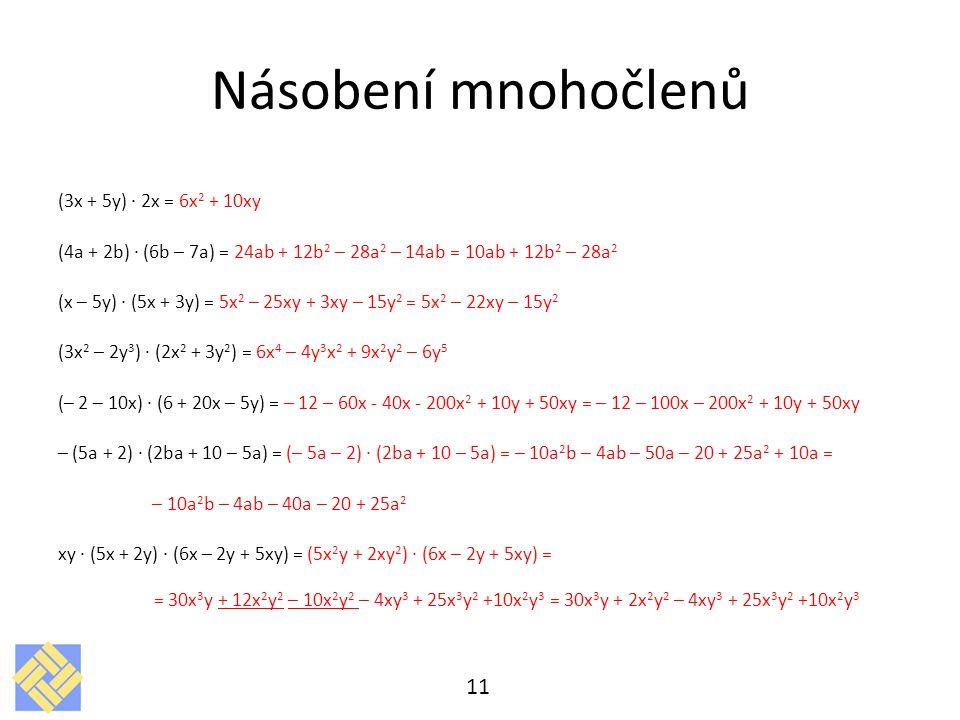 Násobení mnohočlenů (3x + 5y) · 2x = 6x2 + 10xy