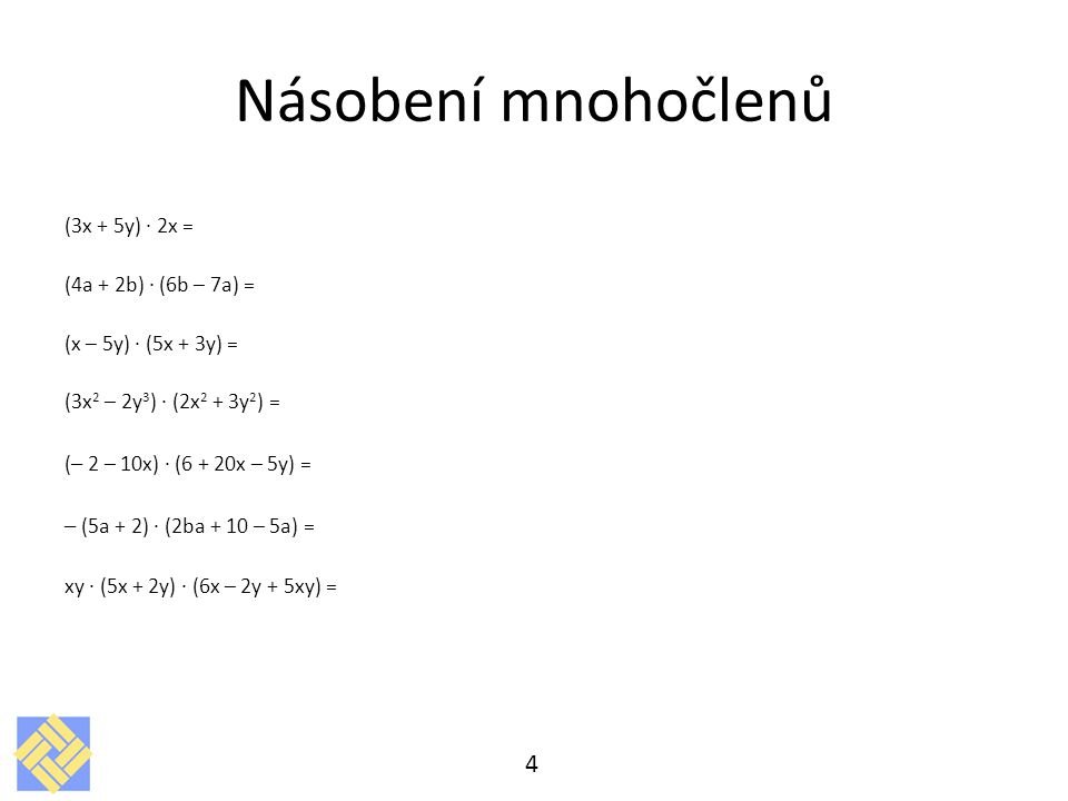 Násobení mnohočlenů – (5a + 2) · (2ba + 10 – 5a) = (3x + 5y) · 2x =