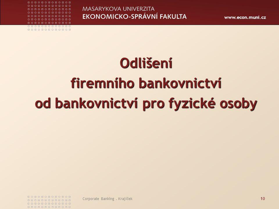 firemního bankovnictví od bankovnictví pro fyzické osoby