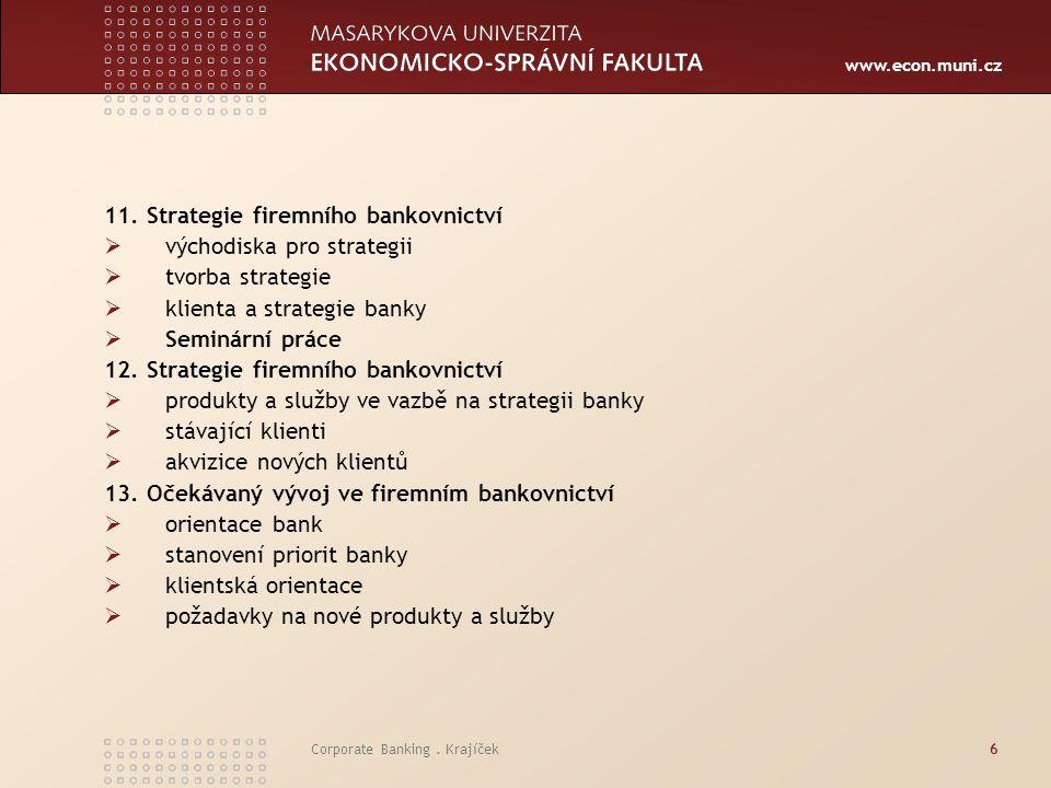 11. Strategie firemního bankovnictví východiska pro strategii