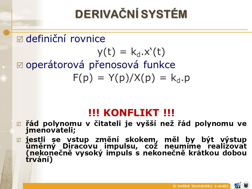 DERIVAČNÍ SYSTÉM definiční rovnice y(t) = kd.x'(t)
