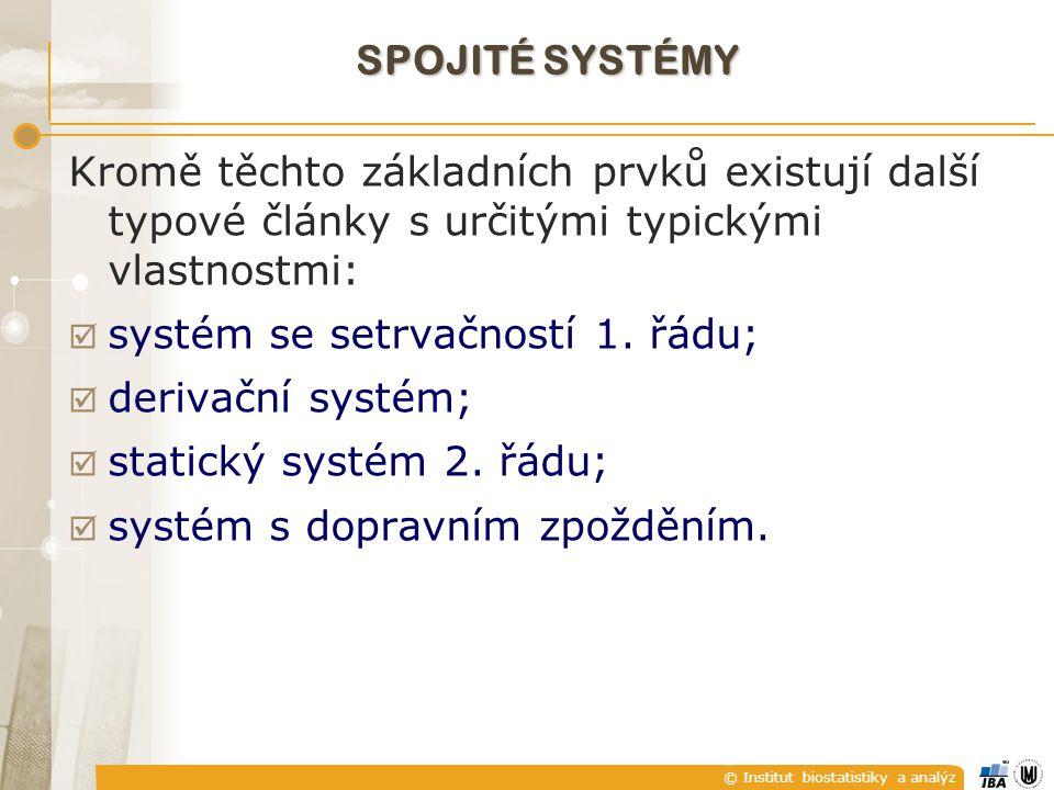 SPOJITÉ SYSTÉMY Kromě těchto základních prvků existují další typové články s určitými typickými vlastnostmi: