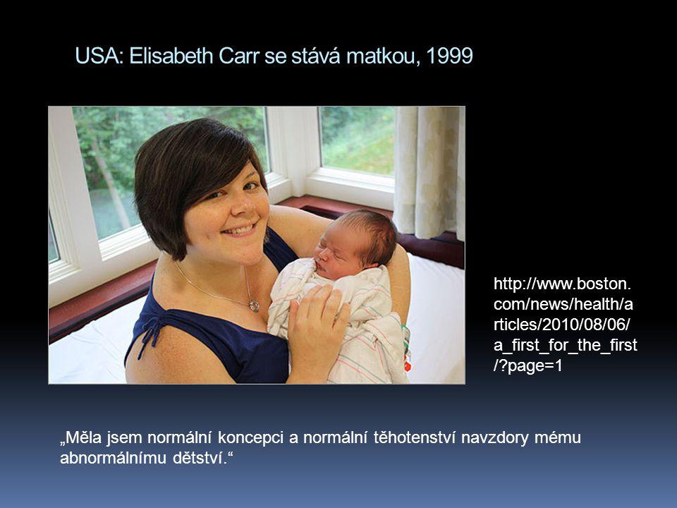 USA: Elisabeth Carr se stává matkou, 1999