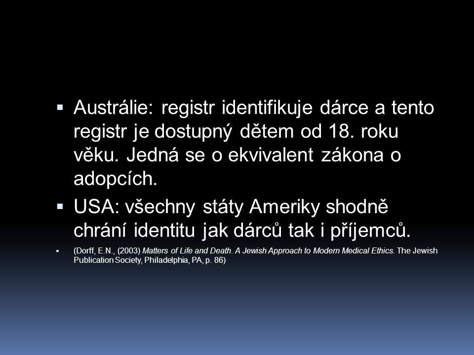 Austrálie: registr identifikuje dárce a tento registr je dostupný dětem od 18. roku věku. Jedná se o ekvivalent zákona o adopcích.