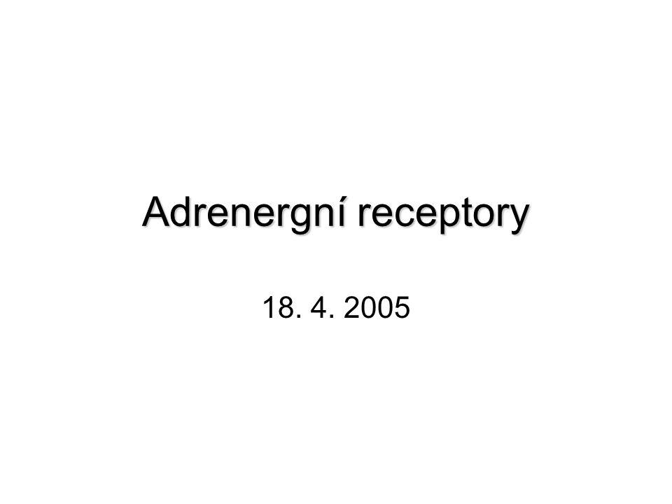 Adrenergní receptory 18. 4. 2005