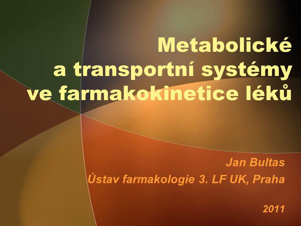 Metabolické a transportní systémy ve farmakokinetice léků