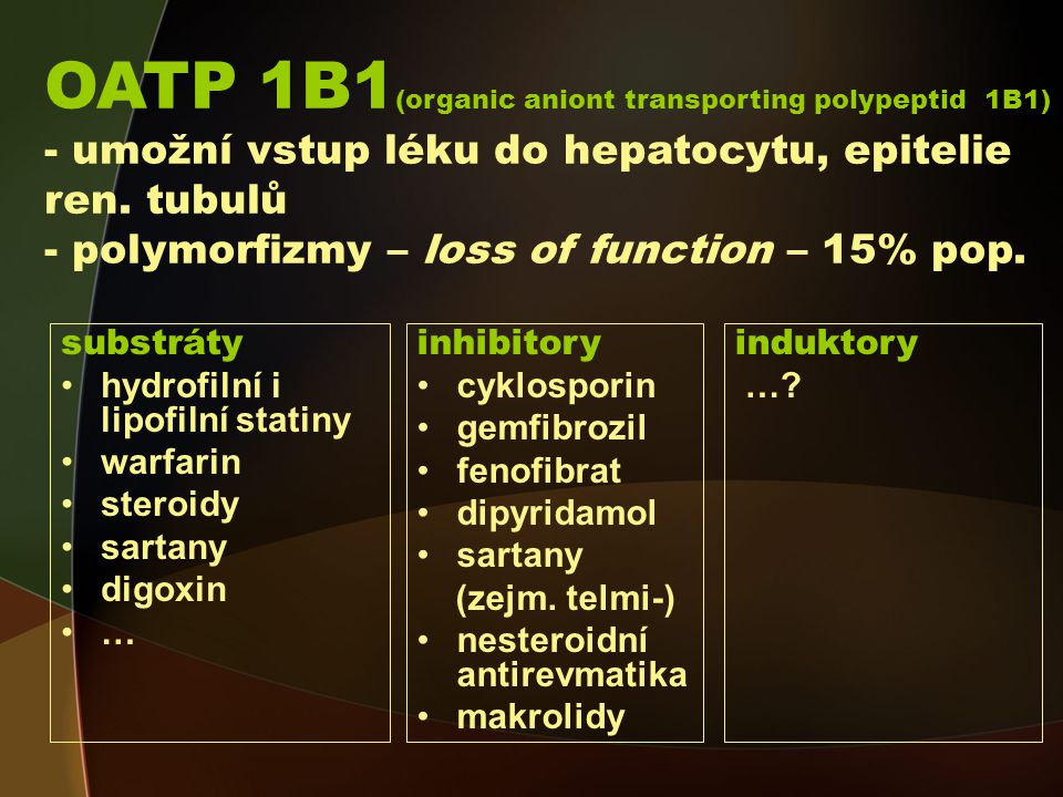 OATP 1B1(organic aniont transporting polypeptid 1B1)