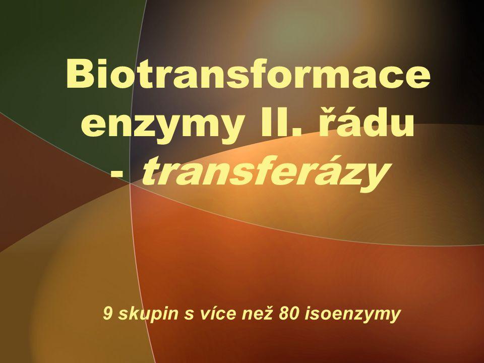 Biotransformace enzymy II. řádu - transferázy