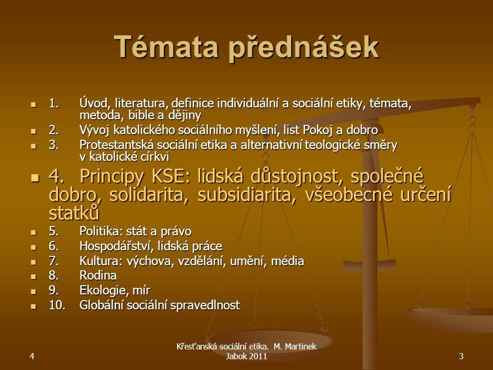 Křesťanská sociální etika. M. Martinek Jabok 2011