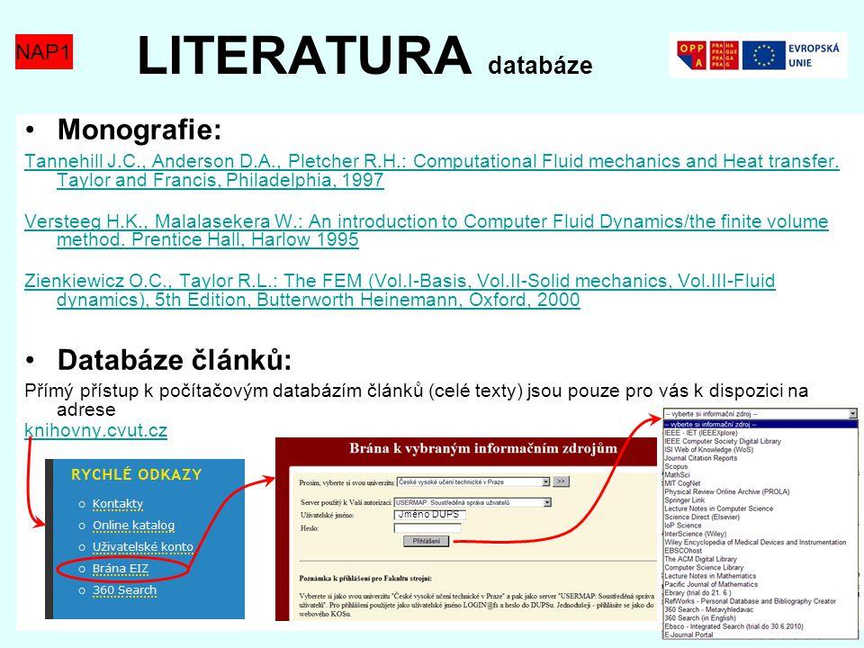 LITERATURA databáze Monografie: Databáze článků: NAP1