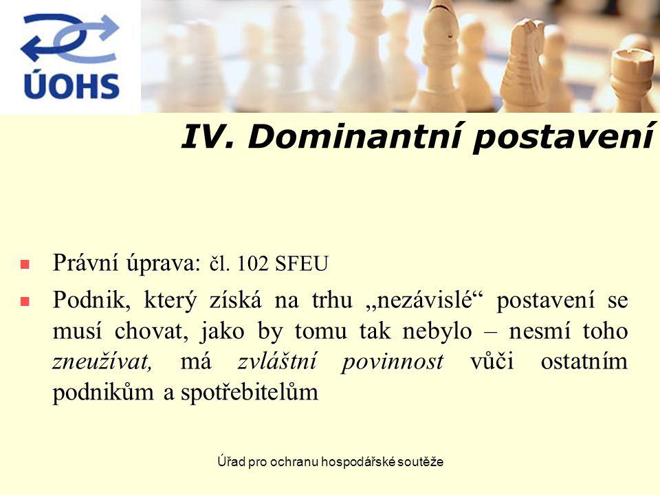 IV. Dominantní postavení