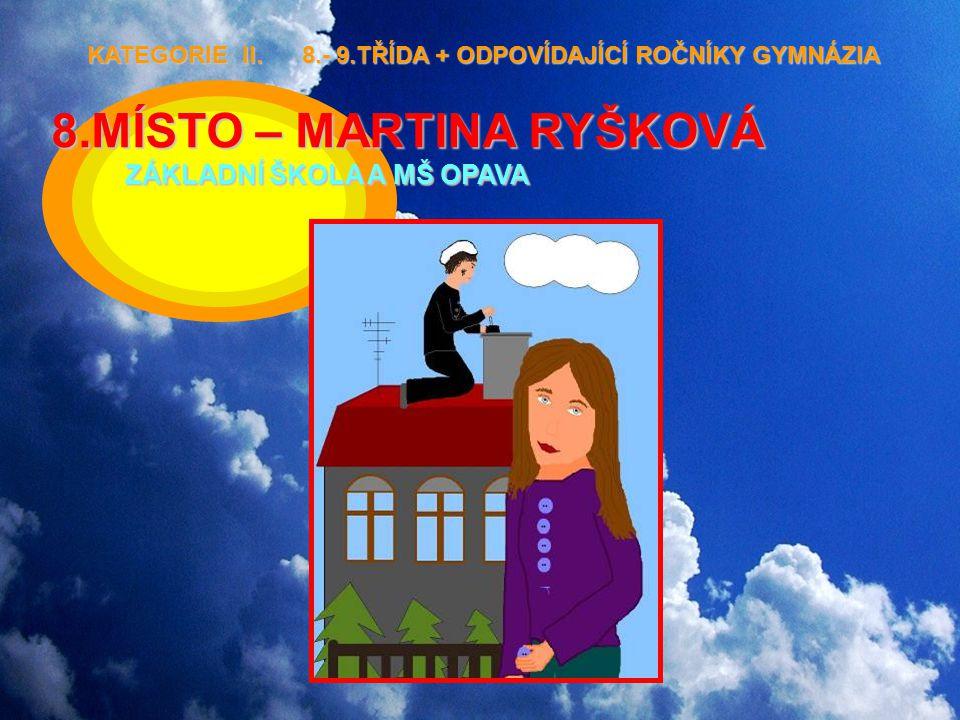 8.MÍSTO – MARTINA RYŠKOVÁ ZÁKLADNÍ ŠKOLA A MŠ OPAVA