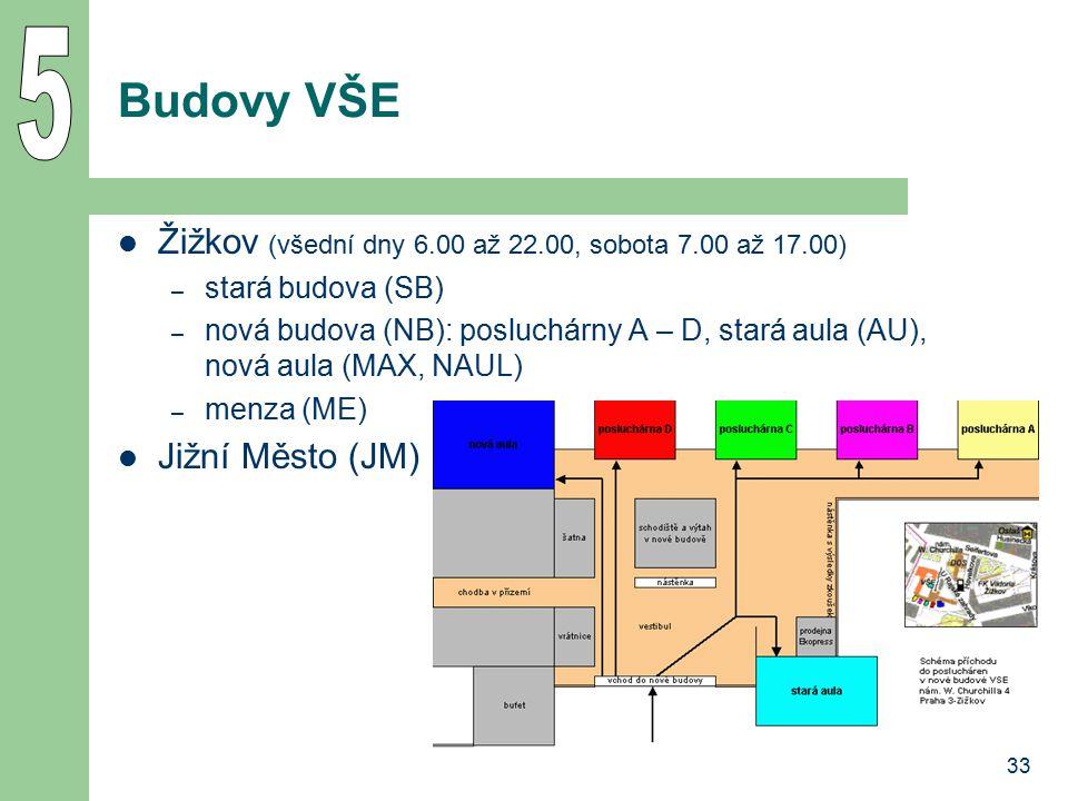 5 Budovy VŠE Žižkov (všední dny 6.00 až 22.00, sobota 7.00 až 17.00)