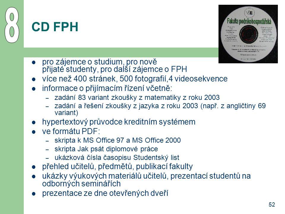 8 CD FPH. pro zájemce o studium, pro nově přijaté studenty, pro další zájemce o FPH. více než 400 stránek, 500 fotografií,4 videosekvence.