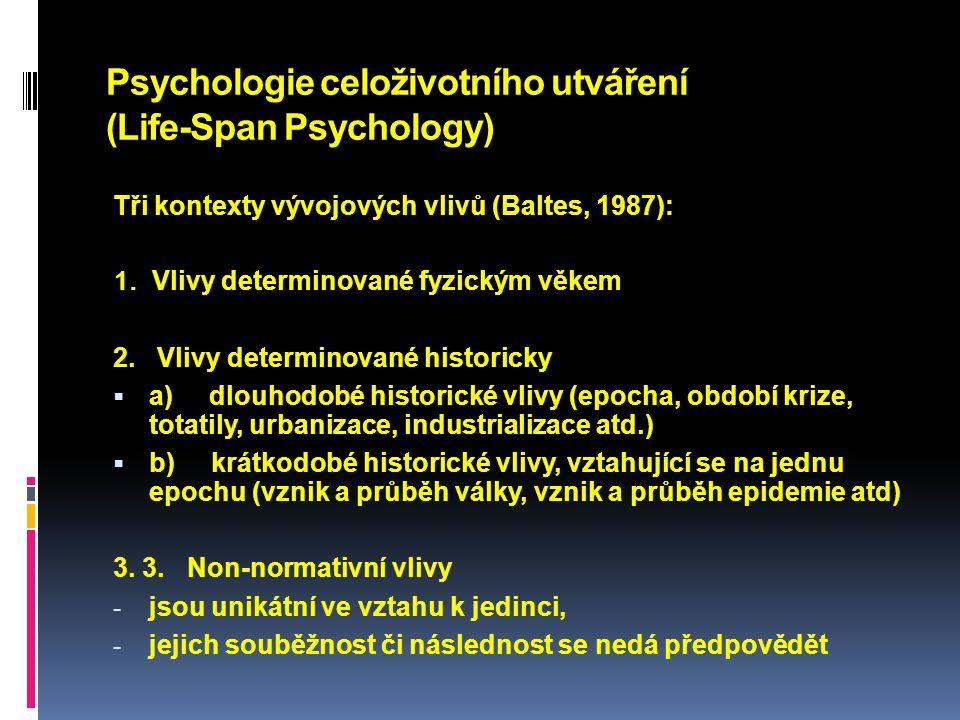 Psychologie celoživotního utváření (Life-Span Psychology)