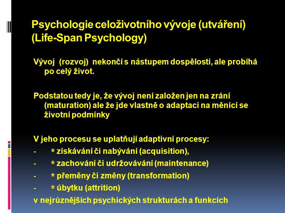 Psychologie celoživotního vývoje (utváření) (Life-Span Psychology)