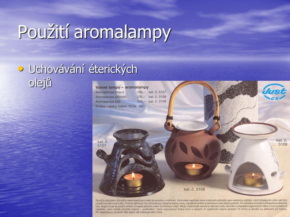 Použití aromalampy Uchovávání éterických olejů