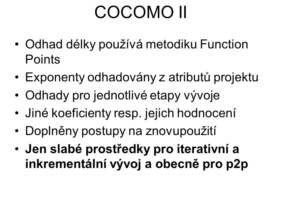COCOMO II Odhad délky používá metodiku Function Points
