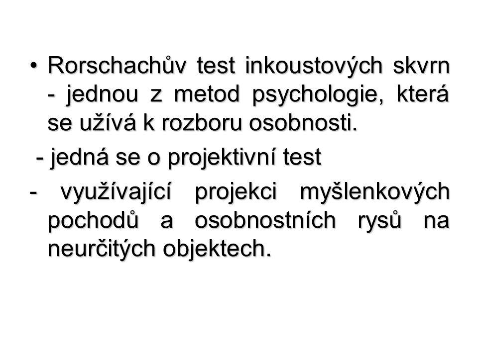 Rorschachův test inkoustových skvrn - jednou z metod psychologie, která se užívá k rozboru osobnosti.