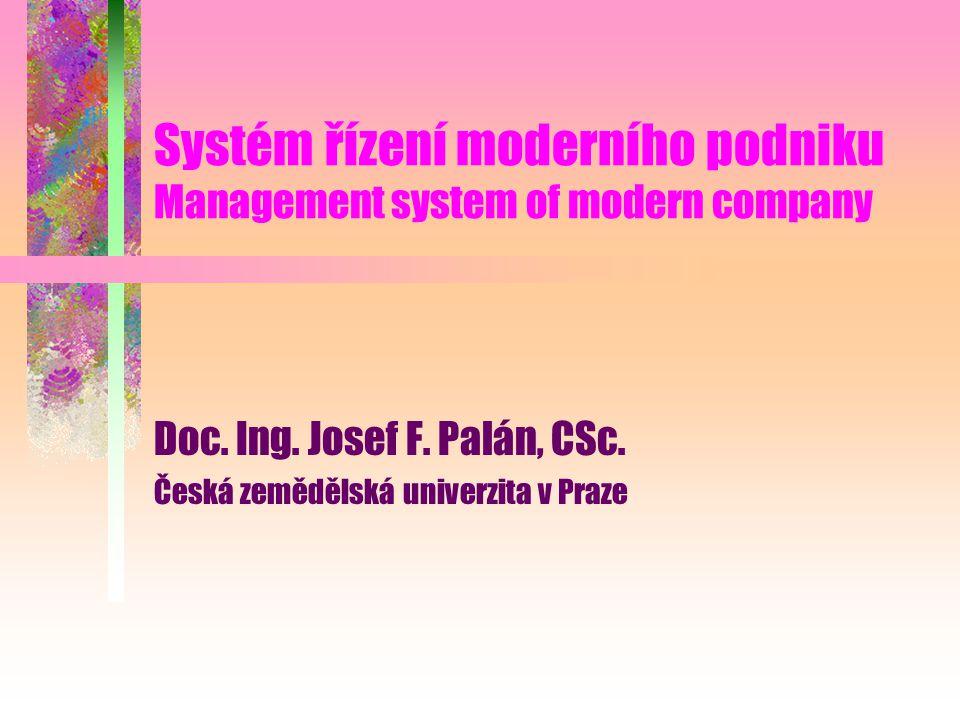 Systém řízení moderního podniku Management system of modern company