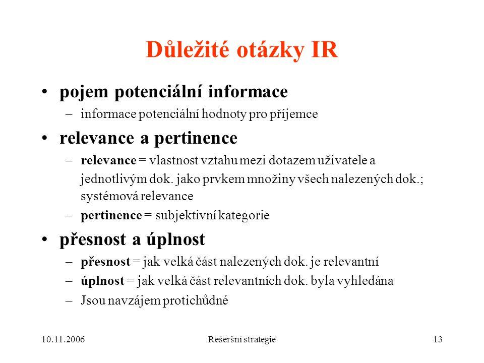 Důležité otázky IR pojem potenciální informace relevance a pertinence