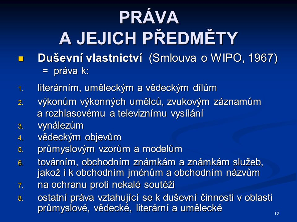 PRÁVA A JEJICH PŘEDMĚTY