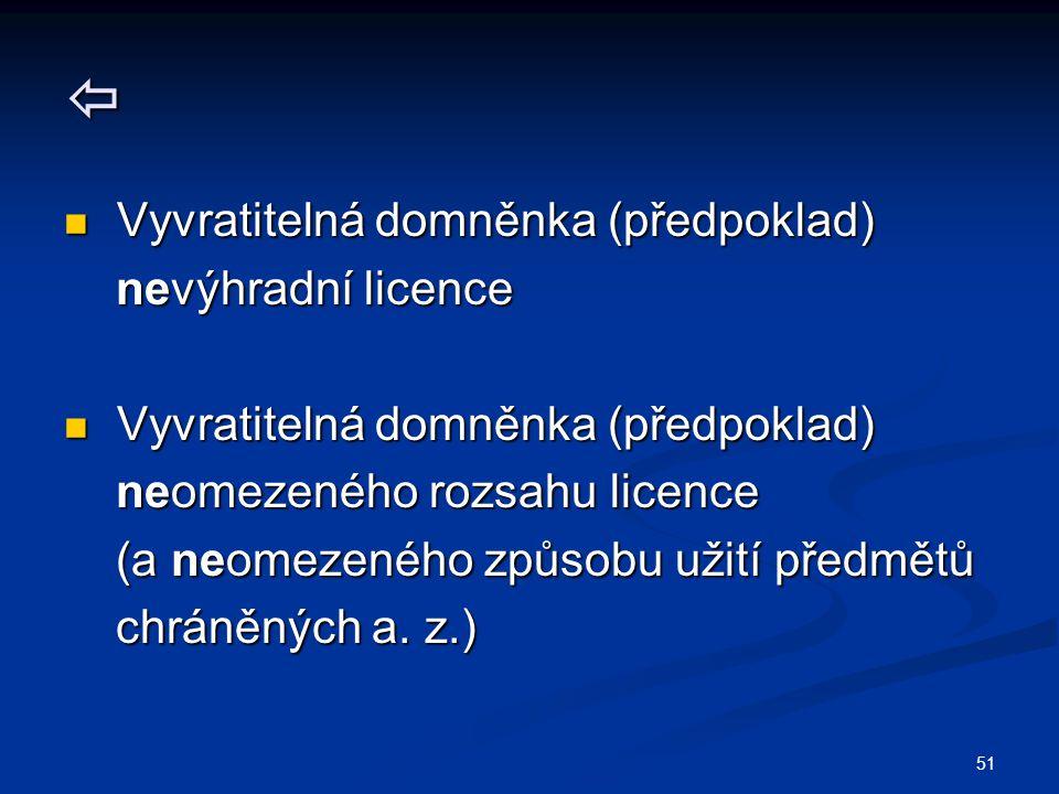  Vyvratitelná domněnka (předpoklad) nevýhradní licence