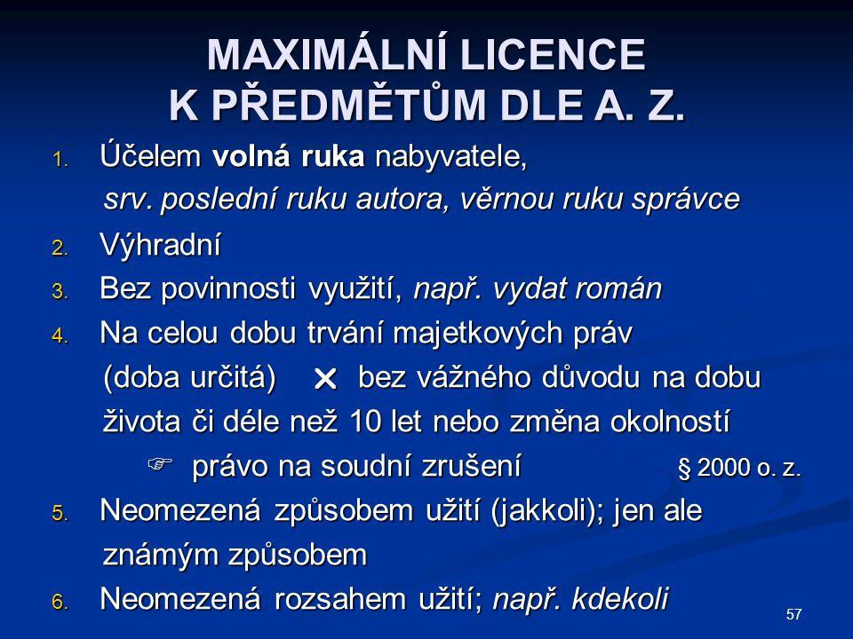 MAXIMÁLNÍ LICENCE K PŘEDMĚTŮM DLE A. Z.