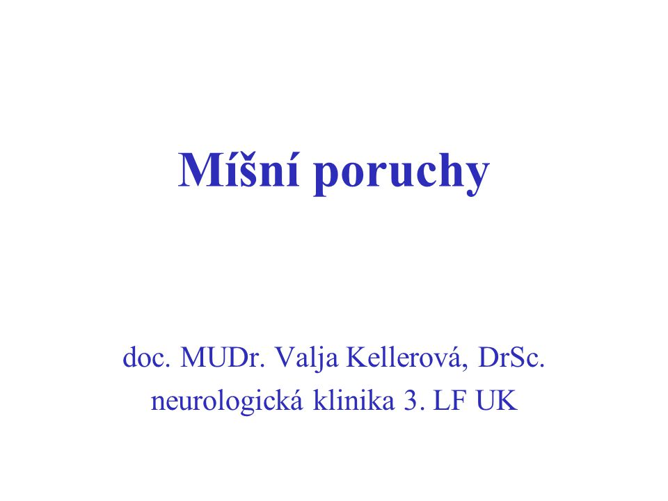 doc. MUDr. Valja Kellerová, DrSc. neurologická klinika 3. LF UK