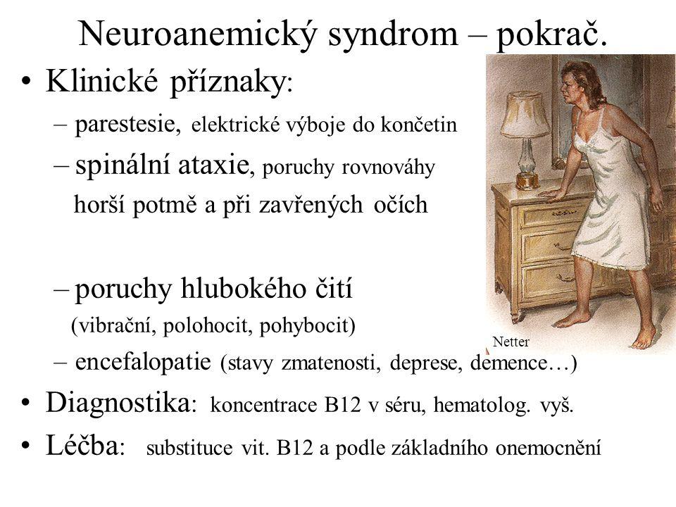 Neuroanemický syndrom – pokrač.