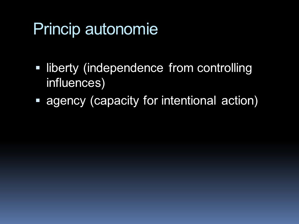 Princip autonomie liberty (independence from controlling influences)