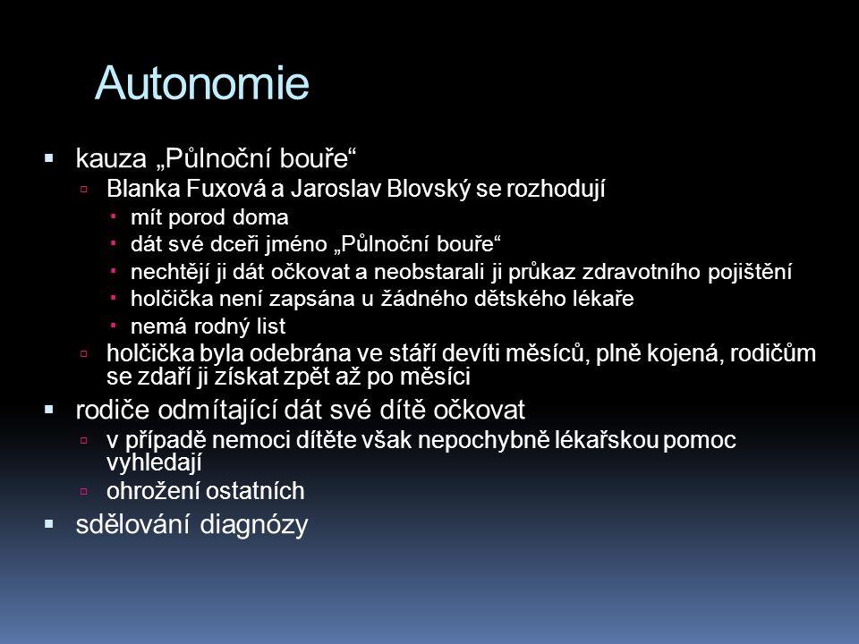 """Autonomie kauza """"Půlnoční bouře"""