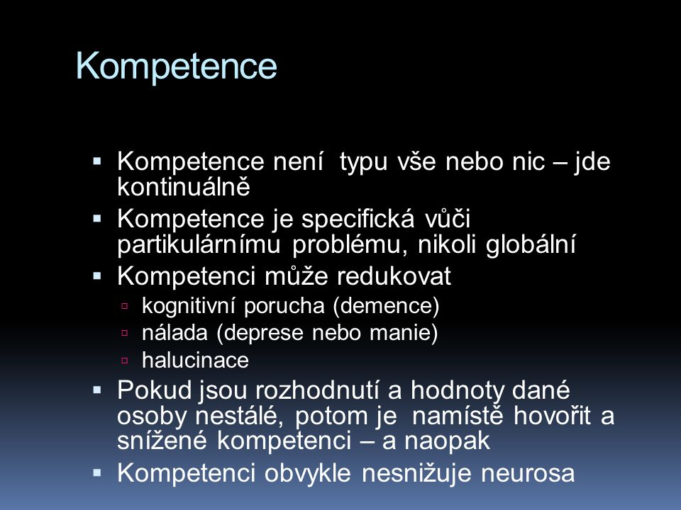Kompetence Kompetence není typu vše nebo nic – jde kontinuálně