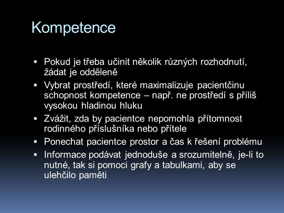 Kompetence Pokud je třeba učinit několik různých rozhodnutí, žádat je odděleně.