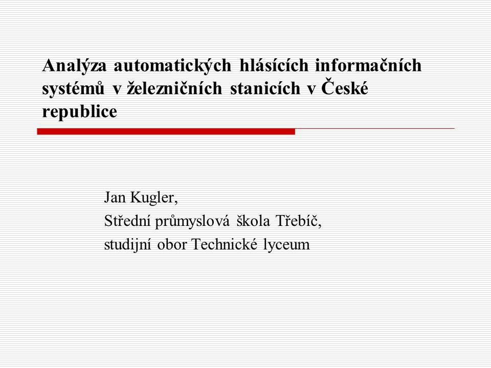 Analýza automatických hlásících informačních systémů v železničních stanicích v České republice