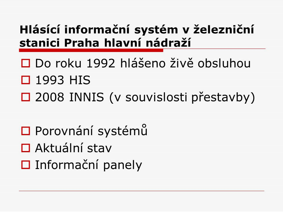 Hlásící informační systém v železniční stanici Praha hlavní nádraží