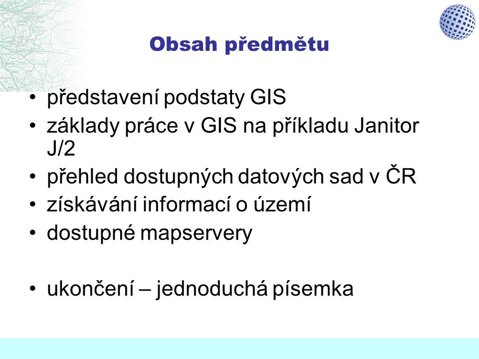 představení podstaty GIS základy práce v GIS na příkladu Janitor J/2