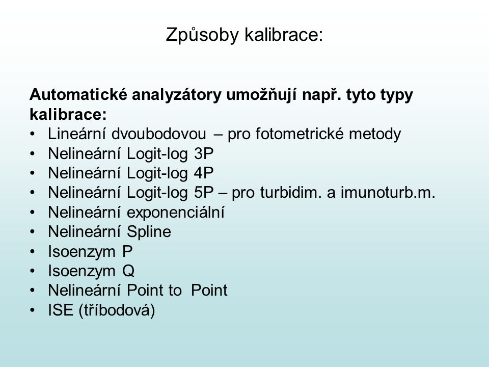 Způsoby kalibrace: Automatické analyzátory umožňují např. tyto typy