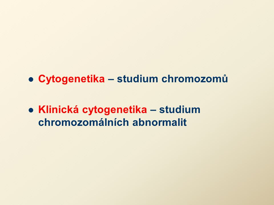 Cytogenetika – studium chromozomů